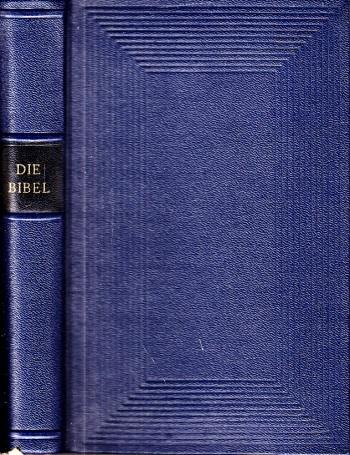 Die Bibel nach der deutschen Übersetzung Martin Luthers