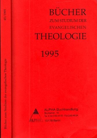 Bücher zum Studium der Evangelischen Theologie 45. Ausgabe 1995