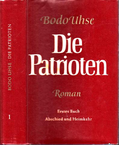 Die Patrioten - erstes Buch: Abschied und Heimkehr