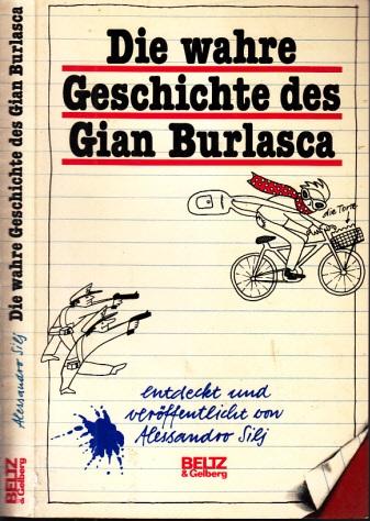 Die wahre Geschichte des Gian Burlasca Aus dem Italienischen von Christel Galliani