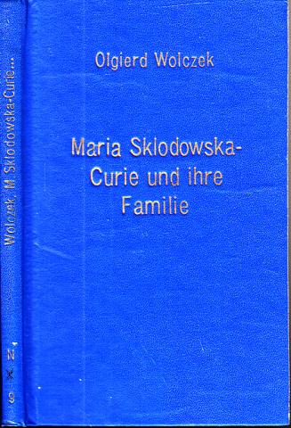 Maria Sklodowska-Curie und ihre Familie - Biographien hervorragender Naturwissenschaftler, Techniker und Mediziner Band 29