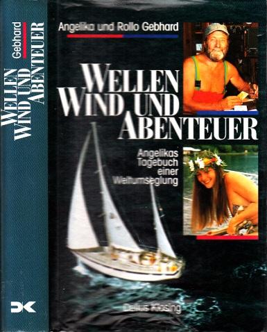 Wellen Wind und Abenteuer - Angelikas Tagebuch einer Weltumseglung