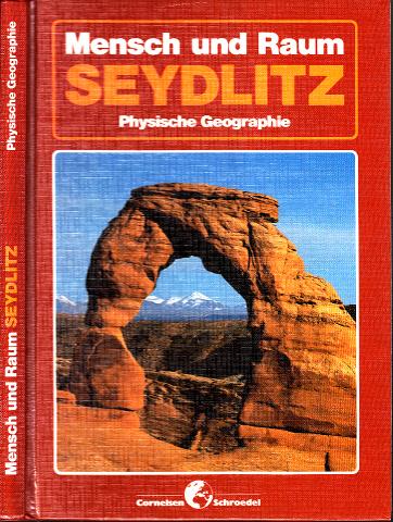 Mensch und Raum - Seydlitz Physische Geographie