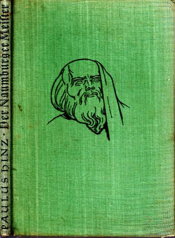 Der Naumburger Meister - Ein protestantischer Mensch des XIII. Jahrhunderts Mit 76 Abbildungen