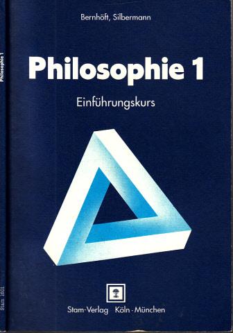Philosophie 1 Einführungskurs - Lehr- und Arbeitsbuch für den Unterricht in den Klassen 11 und 12