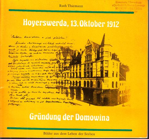 Hoyerswerda, 13. Oktober 1912 - Gründung der Domowina - Bilder aus dem Leben der Sorben