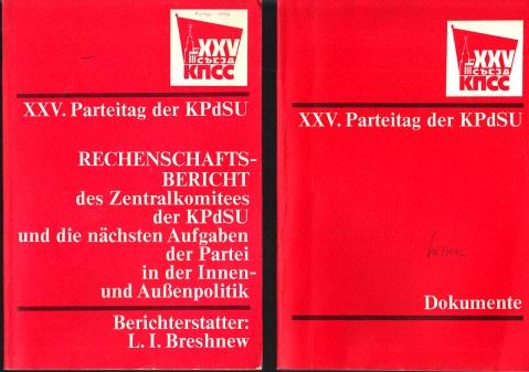XXV. Parteitag der KPdSU - Rechenschaftsbericht des ZK der KPdSU und die nächsten Aufgaben der Partei in der Innen- und Außenpolitik + Dokumente 2 Heftchen
