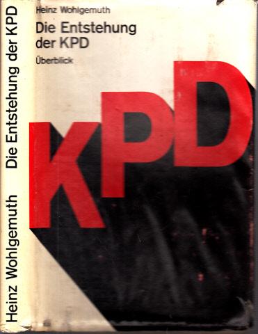 Die Entstehung der Kommunistischen Partei Deutschlands - Überblick