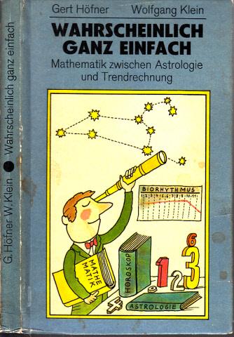 Wahrscheinlich ganz einfach - Mathematik zwischen Astrologie und Trendrechnung