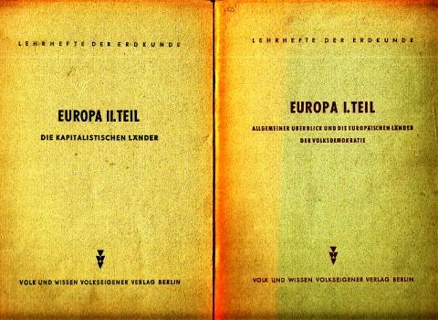 Europa I. Teil: Allgemeiner Überblick und die europäischen Länder der Volksdemokratie + Europa II. Teil: Die kapitalistischen Länder 2 Lehrhefte der Erdkunde für das 6. Schuljahr