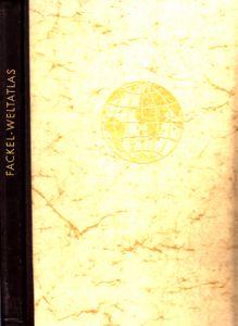 Fackel-Weltatlas 104 Kartenseiten mit über 64000 Namen, Länderlexikon und Register