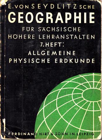 E. von Seydlitzsche Geographie für sächsische höhere Lehranstalten - siebentes Heft: Allgemeine physische Erdkunde