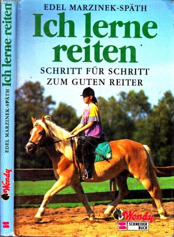 Ich lerne reiten - Schritt für Schritt zum guten Reiter