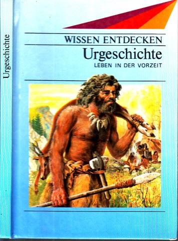 Urgeschichte - Leben in der Vorzeit Deutsch von TraudI Lessing