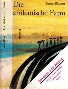 Die afrikanische Farm Aus dem Dänischen übertragen von Gisela Perlet