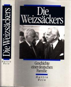 Die Weizsäckers - Geschichte einer deutschen Familie