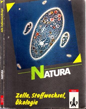 Natura - Biologie für Gymnasium Oberstufe - Zelle, Stoffwechsel, Ökologie