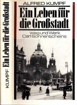 Ein Leben für die Großstadt - Weg und Werk Carl Sonnenscheins