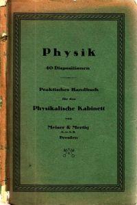 Physik, 40 Dispositionen für die wichtigsten Lehrstunden der Physik - Praktisches Handbuch für das Physikalische Kabinet