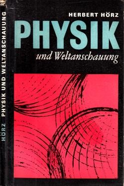 Physik und Weltanschauung - Standpunkte der marxistischen Philosophie zur Entwicklung der Physik Wissenschaft und Weltbild