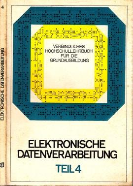 Elektronische Datenverarbeitung Teil 4: Aufbau und Programmierung von elektronischen Analogrechnern , Prozeßsteuerung Verbindliches Hochschullehrbuch Grundausbildung