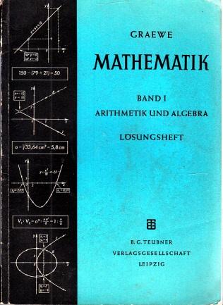 Mathematik unter besonderer Berücksichtigung von Physik und Technik - Band I: Arithmetik und Algebra, Lösungsheft Mit 103 Bildern