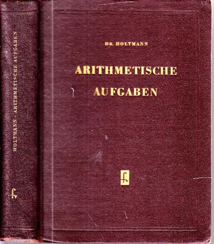 Arithmetische Aufgaben Mit 77 Bildern, zahlreichen Anleitungen und einem vollständigen Lösungsteil im Anbang