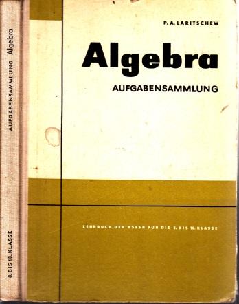 Aufgabensammlung zur Algebra Teil II für die 8. bis 10. Klasse