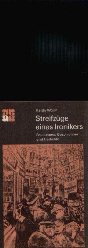 Streifzüge eines Ironikers Feuilletons, Geschichten und Gedichte