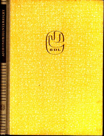Astronomieunterricht - Methodisches Handbuch für den Lehrer Bibliothek des Lehrers Abteilung II: Methodik
