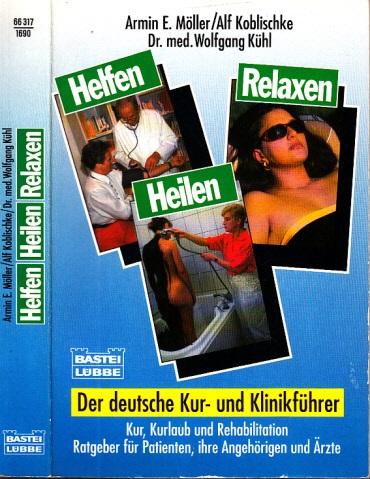 Helfen, Heilen, Relaxen - Der deutsche Kur- und Klinikführer