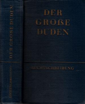 Der große Duden - Wörterbuch und Leitfaden der deutschen Rechtschreibung