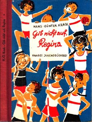 Gib nicht auf, Regina - Ein schwieriger Fall Illustrationen und Umsdilagentwurf von Hans Wiegandt