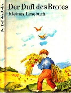Der Duft des Brotes - Kleines Lesebuch illustriert von Jutta Hellgrewe