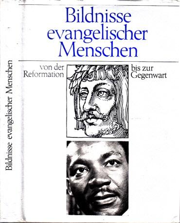 Bildnisse evangelischer Menschen von der Reformation bis zur Gegenwart