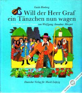 """Will der Herr Graf ein Tänzchen nun wagen - """"Die Hochzeit des Figaro"""" von Wolf gang Amadeus Mozart Illustrationen von Thomas Binder"""