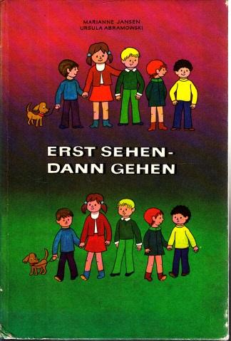 Erst sehen, dann gehen - Ein Beschäftigungsbuch zur Verkehrserziehung für Kinder von 5 Jahren an