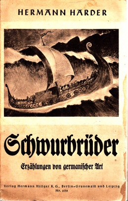 Schwurbrüder - Erzählung von germanischer Art Hillgers Deutsche Bücherei Nr. 658
