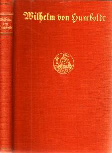 Briefe von Wilhelm von Humboldt an eine Freundin Mit 4 Bildbeigaben