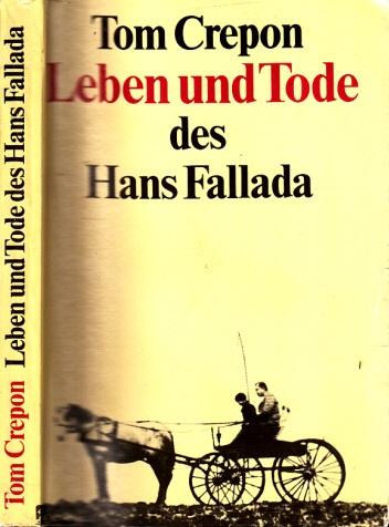 Leben und Tode des Hans Fallada Denn wer mehr Leben als eines lebt, stirbt mehr als einen Tod (Oscar Wilde)