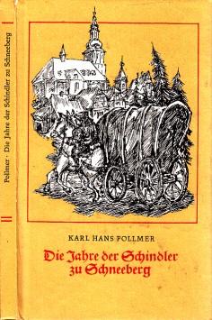 Die Jahre der Schindler zu Schneeberg - Geschichte und Geschichten aus der Zeit der Reformation und des Dreißigjährigen Krieges