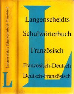 Langenscheidts Schulwörterbuch Französisch-Deutsch - Deutsch-Französisch Mit Angabe der Aussprache in Internationaler Lautschrift