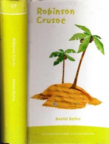 Robinson Crusoe Die schönsten Kinder- und Jugendbücher Band 17
