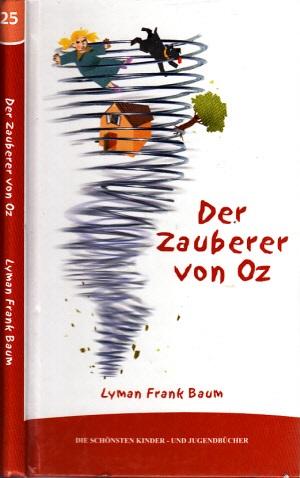Der Zauberer von Oz Die schönsten Kinder- und Jugendbücher Band 25