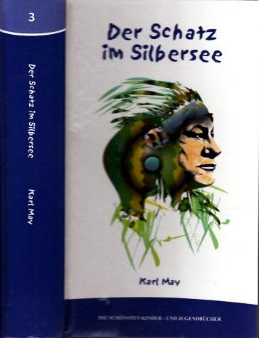 Der Schatz im Silbersee Die schönsten Kinder- und Jugendbücher Band 3