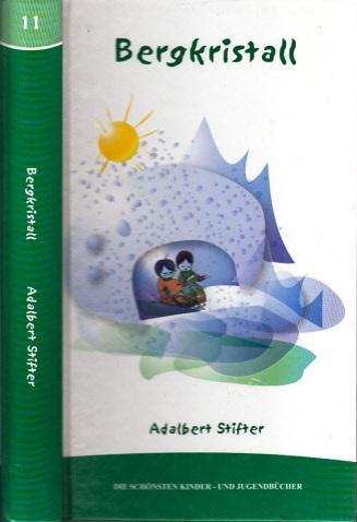 Bergkristall Die schönsten Kinder- und Jugendbücher Band 11