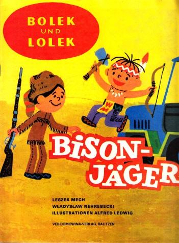 Bolek und Lolek Bisonjäger - P Illustrationen Alfred Ledwig