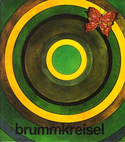 Brummkreisel 1 - Bilder, Reime und Musik für unsere Kleinsten - Ohne Schallplatte! - P Illustrationen von Petra-Gundula Kurze