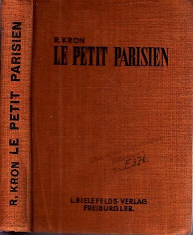 Le Petit Parisien - Lectures et Conversations Francaises sur tous les Sujets de la vie Pratique