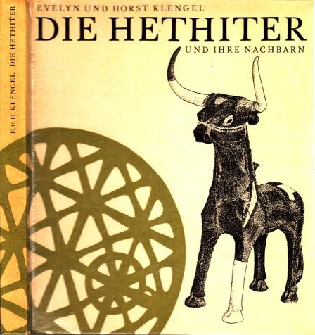 Die Hethiter und ihre Nachbarn - Eine Kulturgeschichte Kleinasiens von Gatal Hüyük bis zu Alexander dem Großen